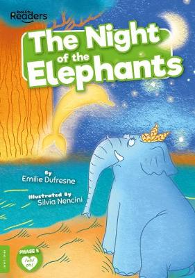 The Night of the Elephants by Emilie Dufresne