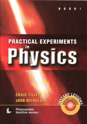 Practical Experiments in Physics, Book 1 by Craig Tilley