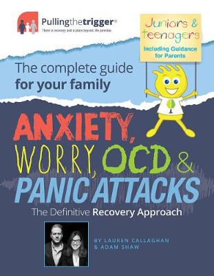 Anxiety, Worry, OCD and Panic Attacks - The Definitive Recovery Approach by Adam Shaw