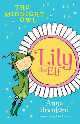 Lily the Elf: The Midnight Owl by Anna Branford