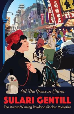 All the Tears in China by Sulari Gentill