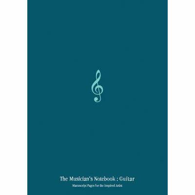 The Musician's Notebook: Guitar by Matthew Teacher