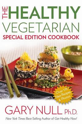 The Healthy Vegetarian Cookbook by Gary Null
