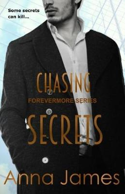 Chasing Secrets by Anna James