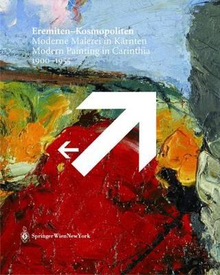 Cosmopolitian: Modern Painting in Carinthia 1900-1955 by Matthias Boecki