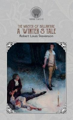 The Master of Ballantrae: A Winter's Tale by Robert Louis Stevenson