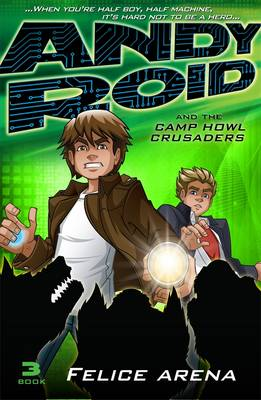 Andy Roid And The Camp Howl Crusaders by Felice Arena