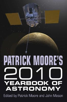 Patrick Moore's Yearbook of Astronomy 2010 by CBE, DSc, FRAS, Sir Patrick Moore