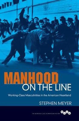 Manhood on the Line by Stephen Meyer