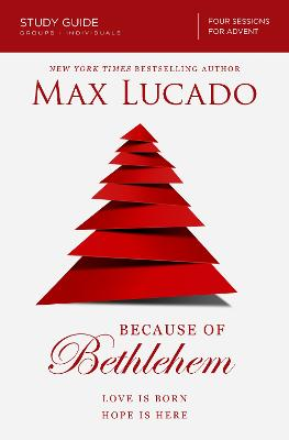 Because of Bethlehem Study Guide by Max Lucado