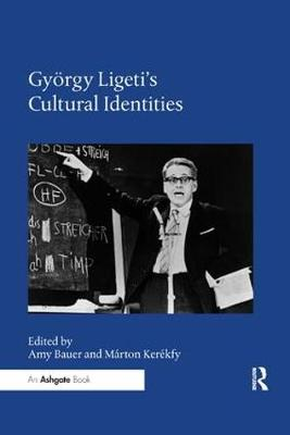 Gyoergy Ligeti's Cultural Identities book