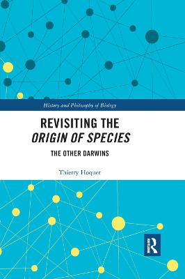 Revisiting the Origin of Species: The Other Darwins by Thierry Hoquet