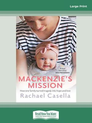 Mackenzie's Mission: How one family turned tragedy into hope and love by Rachael Casella