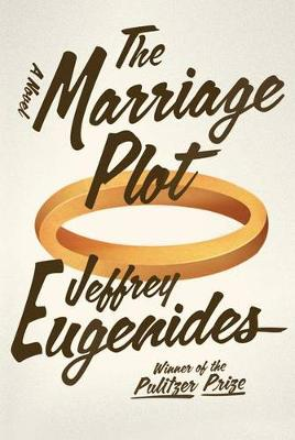 Marriage Plot by Jeffrey Eugenides