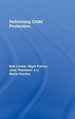 Reforming Child Protection by Bob Lonne