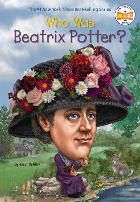 Who Was Beatrix Potter? by Sarah Fabiny