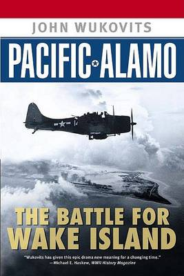 Pacific Alamo by John Wukovits