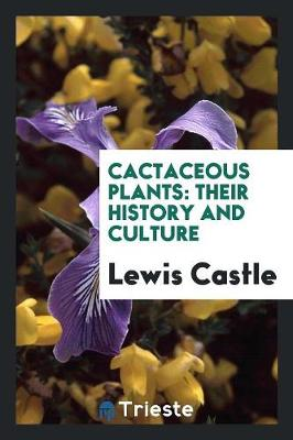 Cactaceous Plants by Lewis Castle