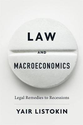 Law and Macroeconomics: Legal Remedies to Recessions by Yair Listokin