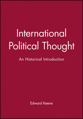 International Political Thought: An Historical Introduction by Edward Keene