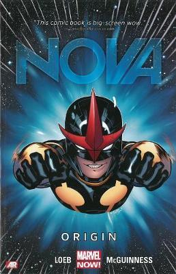 Nova Nova - Volume 1: Origin (marvel Now) Origin (Marvel Now) Volume 1 by Jeph Loeb