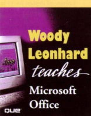 Woody Leonhard Teaches Microsoft Office by Woody Leonhard