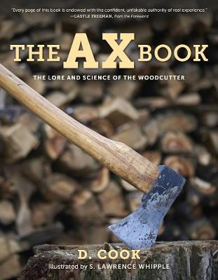 The Ax Book: The Lore and Science of the Woodcutter by Dudley Cook