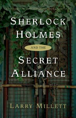 Sherlock Holmes and the Secret Alliance by Larry Millet