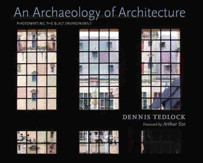 Archaeology of Architecture by Dennis Tedlock