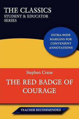 Red Badge of Courage (The Classics by Stephen Crane