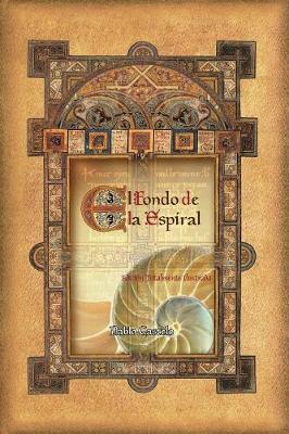 El Fondo De La Espiral: Edicion Totalmente Ilustrada by Pablo Castelo