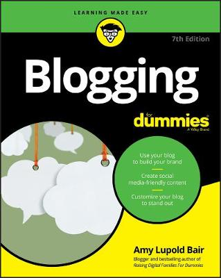 Blogging For Dummies by Amy Lupold Bair