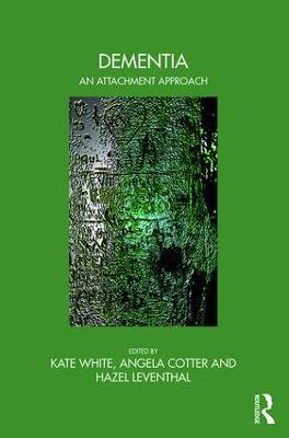 Dementia: An Attachment Approach by Kate White