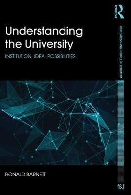 Understanding the University by Ronald Barnett
