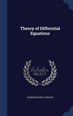 Theory of Differntial Equations by Andrew Russell Forsyth