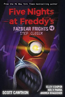 Step Closer (Five Nights at Freddy's: Fazbear Frights #4) by Scott Cawthon