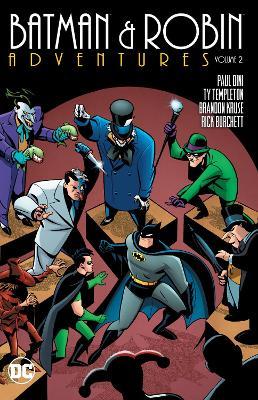 Batman & Robin Adventures Vol. 2 by Ty Templeton