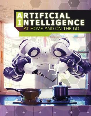 Artificial Intelligence at Home and on the Go by Tammy Enz