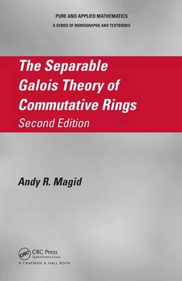 Separable Galois Theory of Commutative Rings by Andy R. Magid