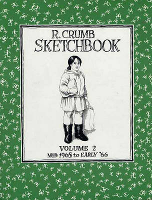 R. Crumb Sketchbook: Mid 1965 to Early '66 by R. Crumb
