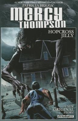 Patricia Briggs' Mercy Thompson: Hopcross Jilly (Signed Edition) by Patricia Briggs