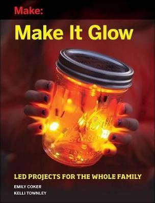Make It Glow by Emily Coker