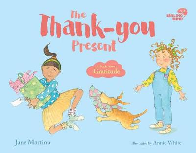 Smiling Mind: The Thank-you Present: A Book About Gratitude book