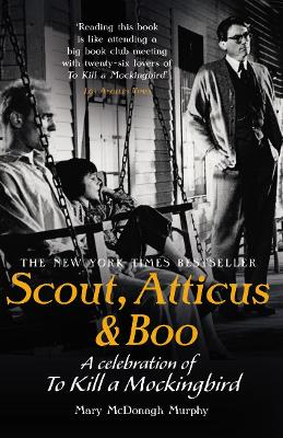 Scout, Atticus & Boo by Mary McDonagh Murphy