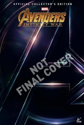 Avengers: Infinity War - The Official Collector's Edition by Titan