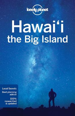 Hawaii the Big Island by Lonely Planet
