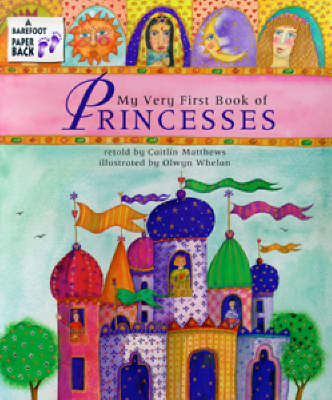 The My Very First Book of Princesses by Caitlin Matthews