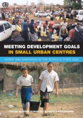 Meeting Development Goals in Small Urban Centres by UN-HABITAT
