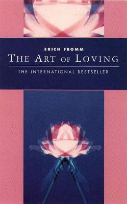 Art of Loving by Fromm, Erich