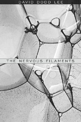 The Nervous Filaments by David Dodd Lee